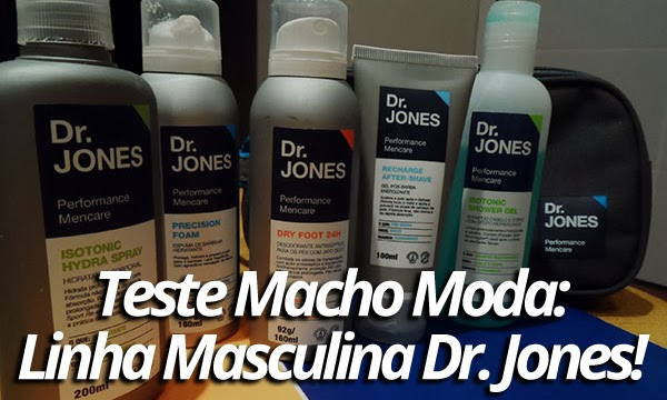 554a1753dca Macho Moda - Blog de Moda Masculina  MM testou  Linha Dr. Jones de ...