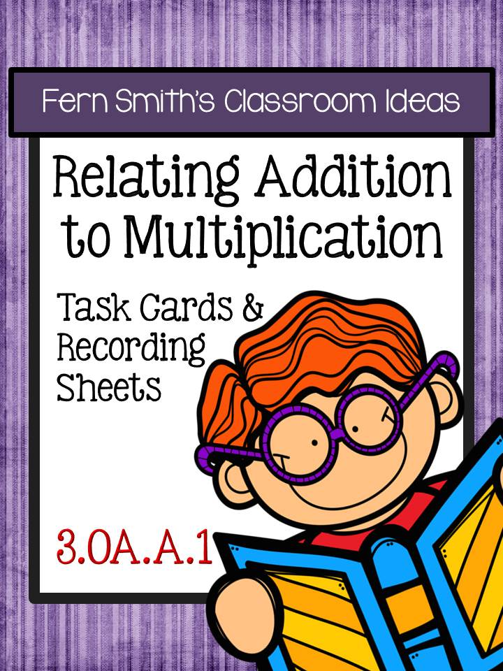 Relate Addition to Multiplication Task Cards and Recording Sheets for 3.OA.A.1