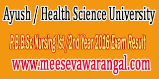 Ayush / Health Science University P.B.B.Sc Nursing Ist /2nd Year 2016 Exam Result