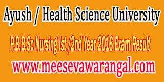 Ayush / Health Science University P.B.B.Sc Nursing Ist /2nd Year 2016 Exam Result