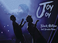 Black Motion Feat. Brenden Praise - Joy Joy (Afro House) [Download]