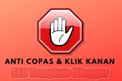 Cara Agar Blog Tidak Bisa Di Copas (Copy Paste) Tidak Bisa di Klik Kanan
