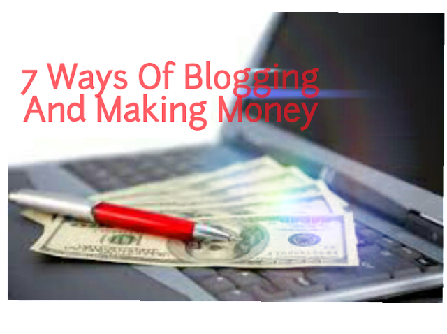 7 Ways Of Blogging And Making Money