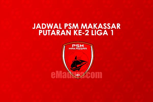 jadwal PSM Makassar putaran kedua liga 1 2017