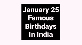 January 25 famous birthdays in India Indian celebrity stars