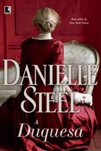 Um mundo de realezas e prostituição no século XIX (A Duquesa, Danielle Steel)