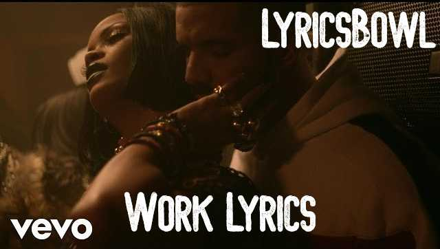 Work Lyrics - Rihanna | LyricsBowl