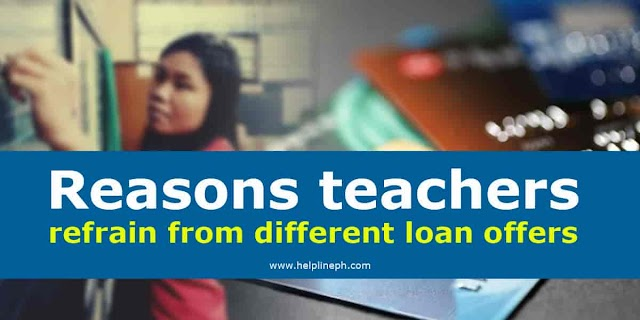 Reasons teachers refrain from different loan offers