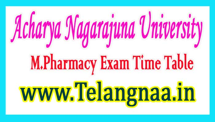ANU M.Pharmacy 1st Sem Regular Exam New Time Table 2017