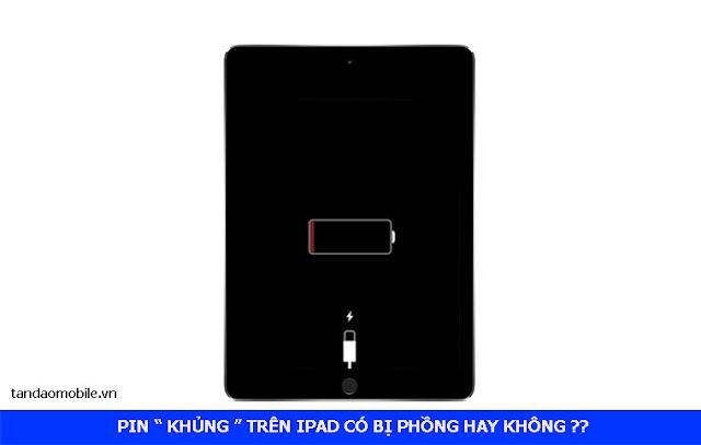 iPad Mini có bị lỗi phồng pin hay không ?