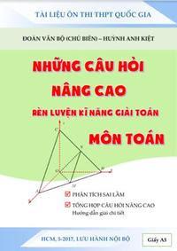 Rèn luyện kỹ năng giải Toán qua những bài toán nâng cao - Đoàn Văn Bộ, Huỳnh Anh Kiệt