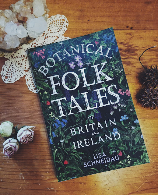 Book Review: Botanical Folk Tales of Britain and Ireland by Lisa Schneidau