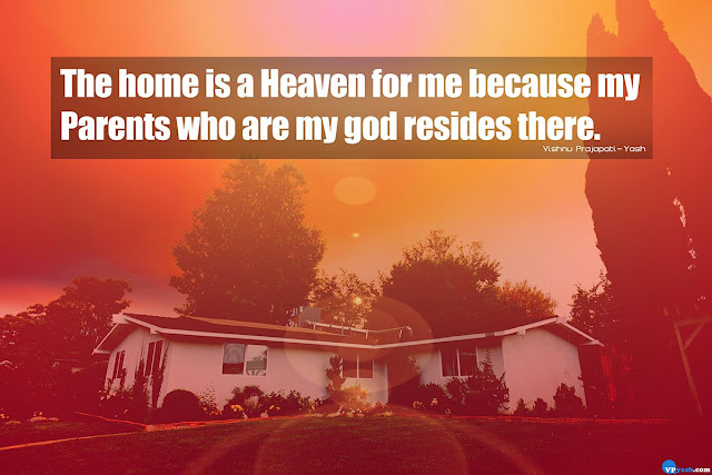 The home is a Heaven for me because Emotional quotes