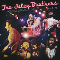 The Isley Brothers' Groove With You...Live