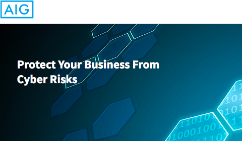 AIG – Protect Your Business From Cyber Risks