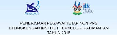 Penerimaan Pegawai Tetap Non PNS Di Lingkungan Institut Teknologi Kalimantan Tahun 2018