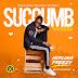 HorluwaFreezy – Succumb | @Horluwafreezy