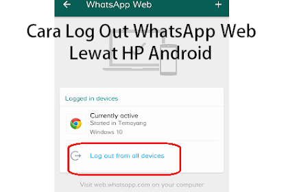 Cara Mudah Log Out WhatsApp Web dari Hp Android