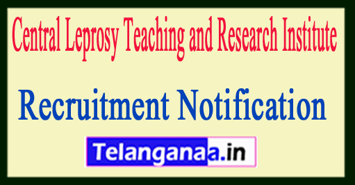 Central Leprosy Teaching and Research Institute CLTRI Recruitment Notification