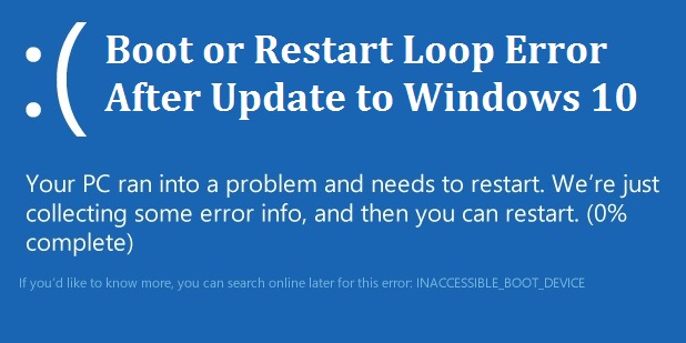 Boot or Restart Loop Error After Update to Windows 10