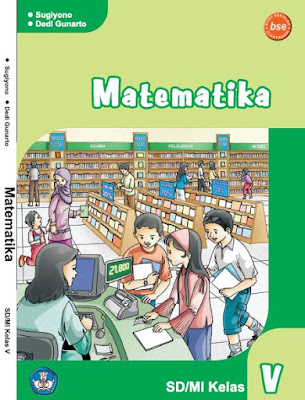 Buku Matematika SD-MI Kelas 5 Karya Sugiyono dan Dedi Gunarto