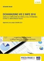 Dichiarazione IVIE e IVAFE 2016: Guida alla compilazione del modello sulle patrimoniali estere e il monitoraggio fiscale