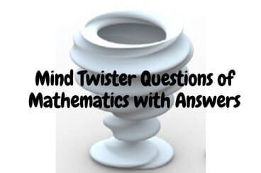 Maths Questions with Answers which will twist your mind