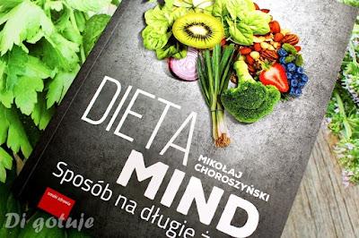 Dieta MIND. Sposób na długie życie - książka Mikołaja Choroszyńskiego - recenzja