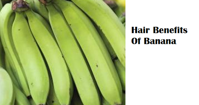 Health Benefits of Banana fruit - Hair Benefits Of Banana