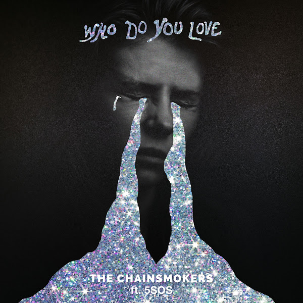 The Chainsmokers & 5 Seconds of Summer - Who Do You Love - Single Cover