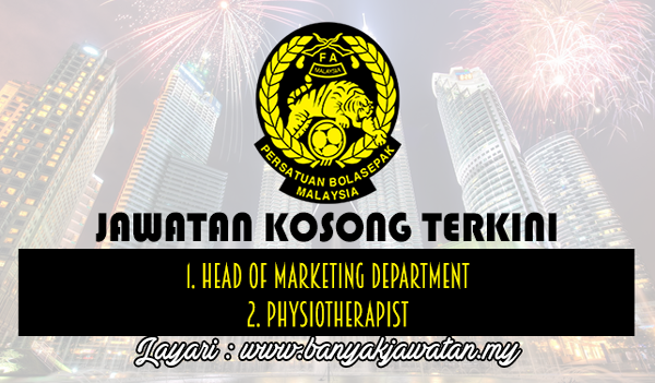 Jawatan Kosong Terkini 2017 di Persatuan Bola Sepak Malaysia (FAM)
