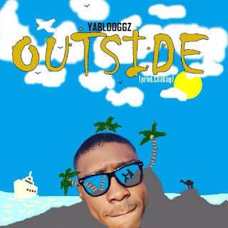 MUSIC : Yablooggz – Outside