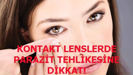 KONTAKT LENSLERDE PARAZİT TEHLİKESİNE DİKKAT!