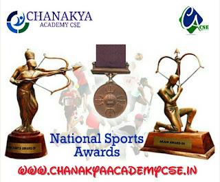 National Sports Awards – 2016, Rajiv Gandhi Khel Ratan Award, Arjuna Award, Dronacharya Award, Dhyanchandra Award, Rashtriya Khel Protsahan Puruskar, Maulana Abul Kalam Azad (MAKA) Trophy