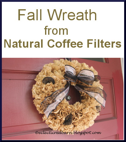 Eclectic Red Barn: Fall Natural Coffee Filter Wreath