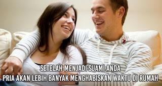 Setelah Menjadi Suami Anda Pria akan Lebih Banyak Menghabiskan Waktu di Rumah