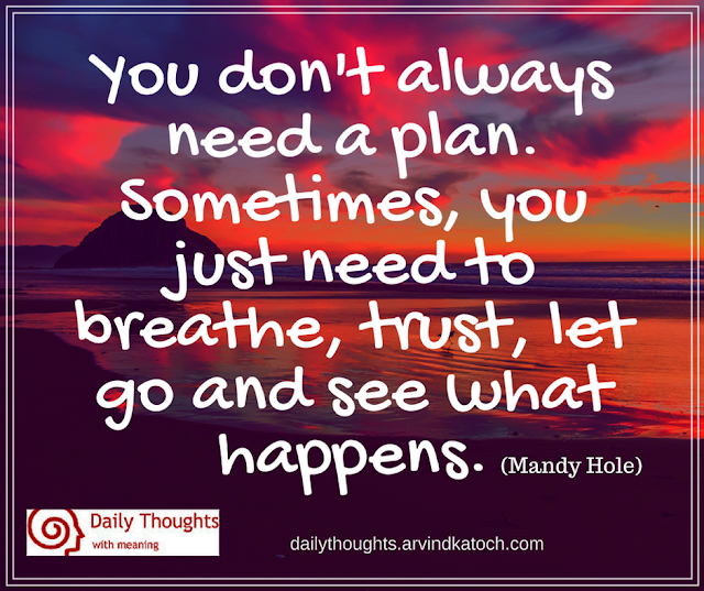 Plan, Trust, Let go, Surprise, Plan, happnes, Daily Thought,