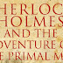 Sherlock Holmes and The Adventure of the Primal Man — A Review