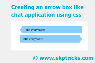 How to make a box with arrow in CSS,Creating an arrow box like chat application using css,Learn How to make a box with arrow in CSS like chat application,build more understanding on arrow chat head design