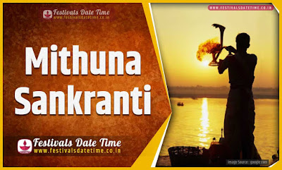 2021 Mithuna Sankranti Date and Time, 2021 Mithuna Sankranti Festival Schedule and Calendar