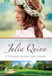 E viveram felizes para sempre, Julia Quinn, Editora Arqueiro