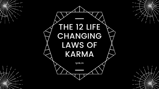 The 12 Life-Changing Laws of KARMA