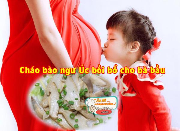 Món cháo bồi bổ cho bà bầu dưỡng thai trẻ nhỏ