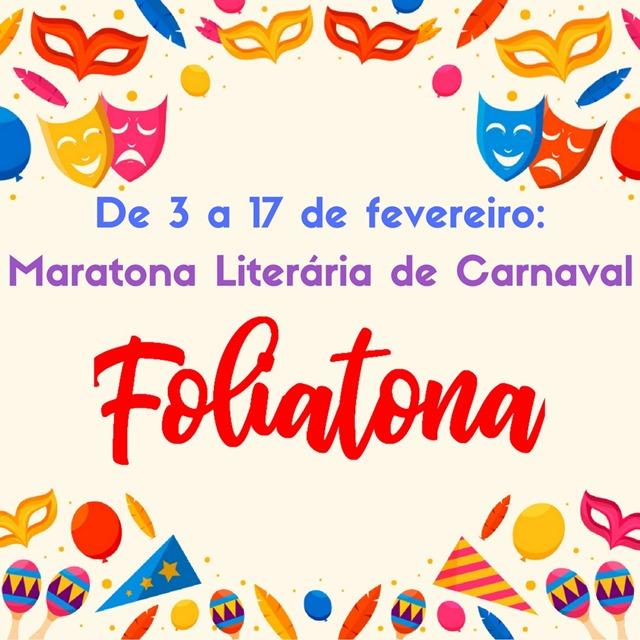 Foliatona: convite para a maratona literária de Carnaval