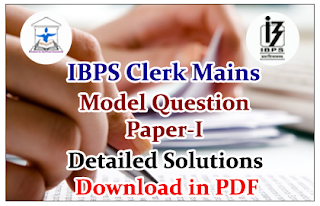 IBPS Clerk V Mains Exam 2015- Detailed Solutions for Model Question Paper-I | Download in PDF
