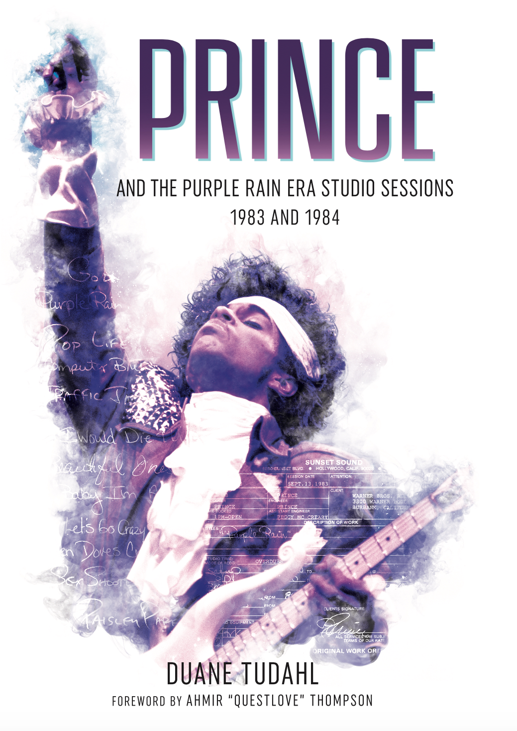 PRINCE AND THE PURPLE RAIN ERA STUDIO SESSIONS 1983-1984. A ...