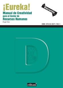 ¡Eureka!: manual de creatividad para el gestor de recursos humanos - Ángel José Olaz Capitán