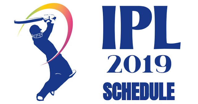 IPL 2019 Full Schedule: IPL 2019 Fixtures: IPL 2019 Timetable