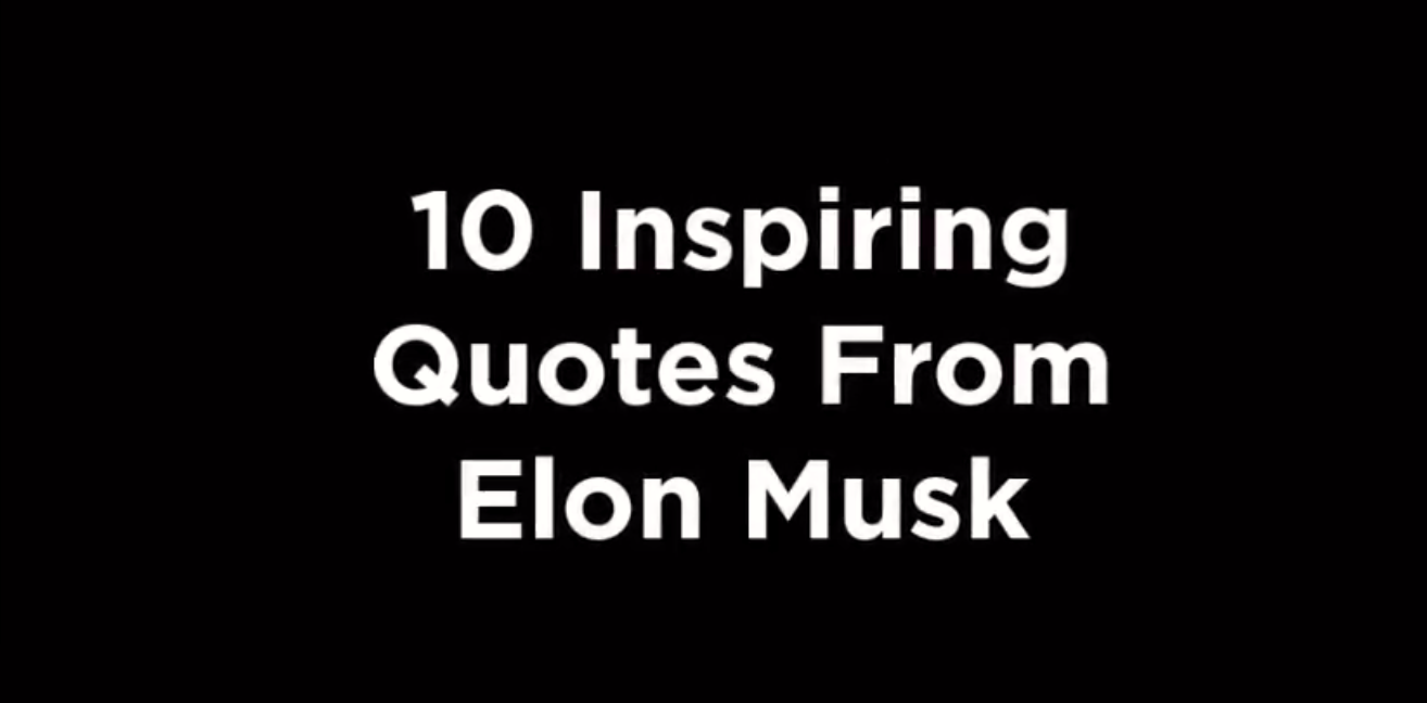 10 Inspiring Quotes From Elon Musk [video]