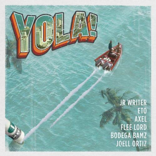 YOLA! Featuring Joell Ortiz , JR Writer , Axel , Flee Lord , ETO